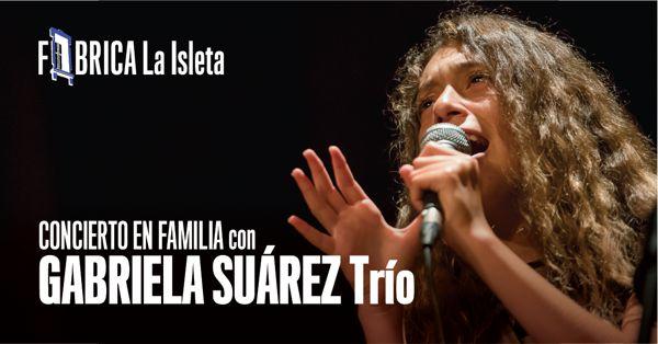 Concierto en familia con Gabriela Suárez Trío